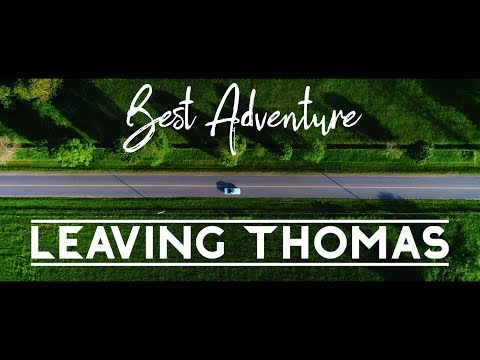 Best Adventure | Leaving Thomas (Official Music Video)