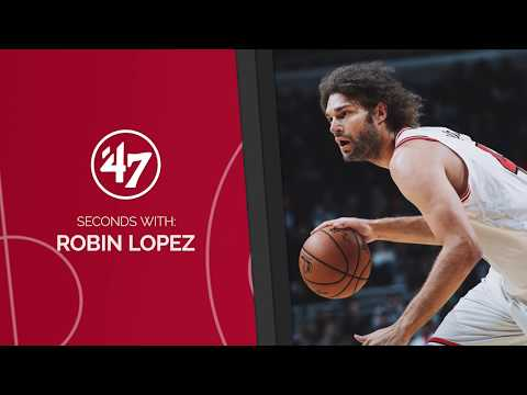 47 Seconds with Robin Lopez