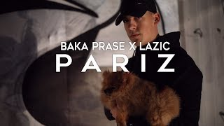 BAKAPRASE X LAZIC - PARIZ (OFFICIAL VIDEO)