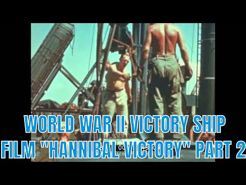 "WORLD WAR II VICTORY SHIP FILM ""HANNIBAL VICTORY"" PART 2 28462"