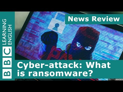 BBC News Review: Cyber-attack: What is ransomware?