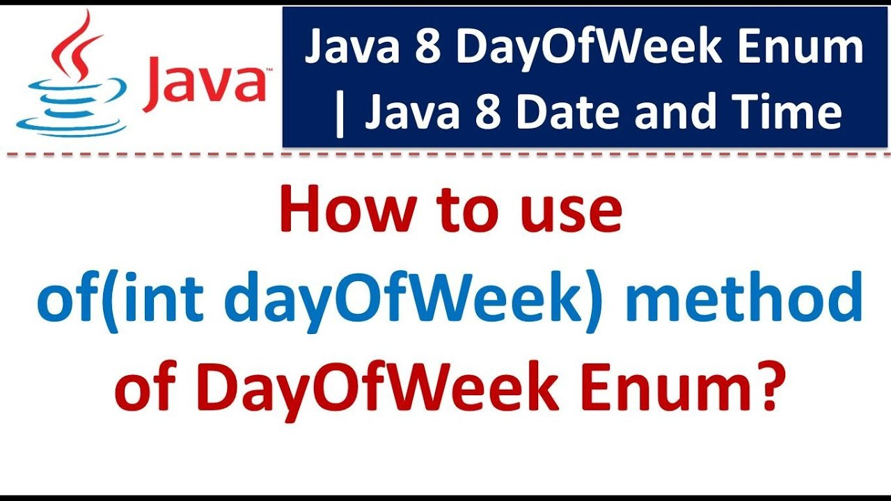 How to use of(int dayOfWeek) method of DayOfWeek Enum? | Java 8 Date and  Time | Java Date and Time