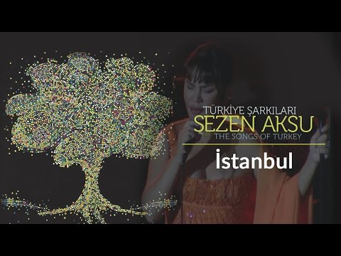 Sezen Aksu - İstanbul | Türkiye Şarkıları  - The Songs of Turkey (Live)