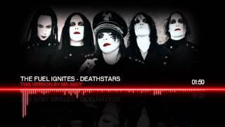 The Fuel Ignites - Deathstars (MR4 Remix)