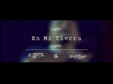 EN MI TIERRA / EL MICKEY - SANTA GRIFA / VIDEO OFICIAL