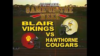 Football Game of The Week - Blair vs Hawthorne - September 12, 2014