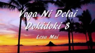 Voqa Ni Delai Dokidoki - lesu mai