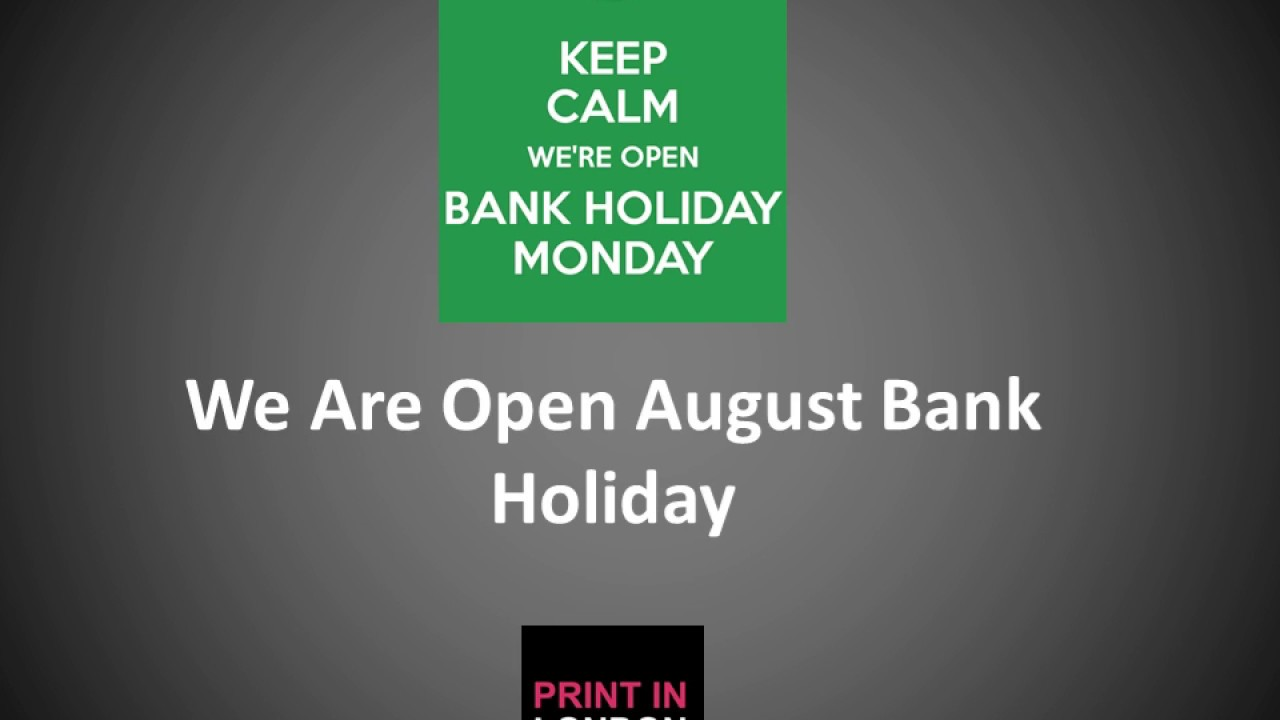 We Are Open August Bank Holiday Print In London Youtube