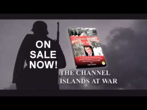 The Channel Islands at War by John Nettles