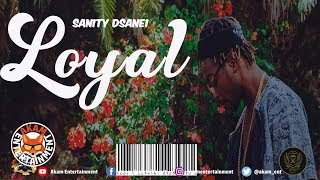 Sanity Dsane1 - Loyal [Alcachofa Riddim] January 2019