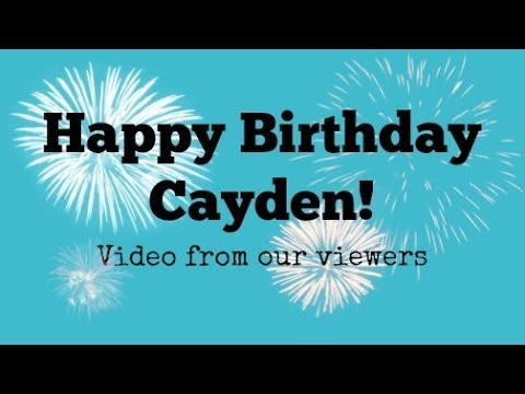 Happy 1st Birthday Cayden A Video From Our Viewers