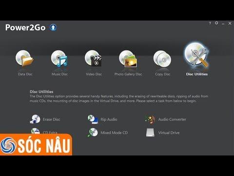 Cách ghi đĩa CD, VCD, DVD bằng phần mềm Power2go