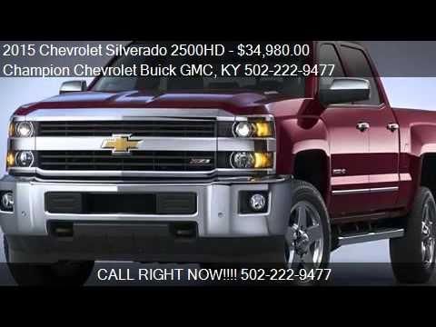 2015 Chevrolet Silverado 2500HD For Sale In La Grange, KY 40. Champion  Chevrolet Buick GMC