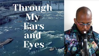 """Through My Ears and Eyes"" by Victor Haskins"