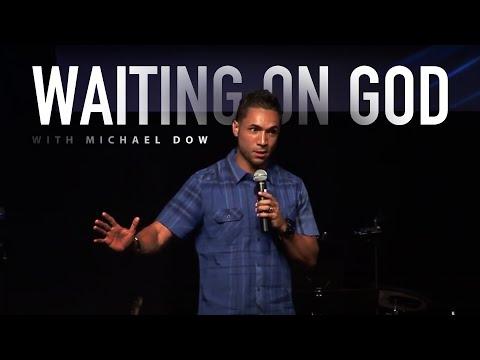 Michael Dow | Waiting on God | Greeneway Church