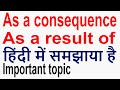 As a consequence of,as a result of with many examples