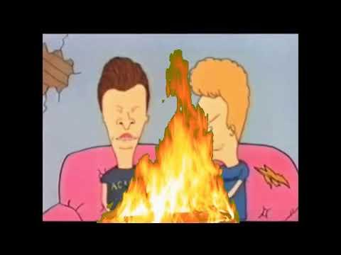 FIRE FIRE FIRE FIRE (beavis And Butt-head)