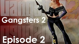 let's Play! Gangsters 2: Vendetta - Episode 2