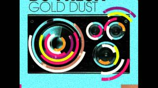 DJ FRESH - GOLD DUST [ILL PHIL & LORENZO REMIX]