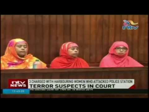Three women suspected of harbouring attackers of Mombasa's Central Police Station appear in court