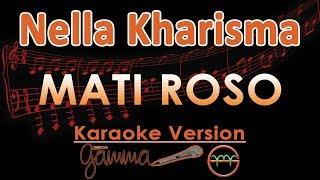 Nella Kharisma - Mati Roso KOPLO (Karaoke Lirik Tanpa Vokal) by GMusic