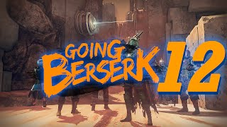 Destiny: Going Berserk Ep.12 (The Amazing 4th Horseman!)