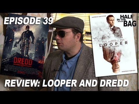 Half in the Bag Episode 39: Looper and Dredd