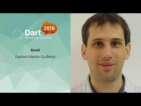 Bazel (Dart Developer Summit 2016)