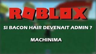 WHAT IF BACON HAIR BEETED ADMIN? - ROBLOX MACHINIMA EN