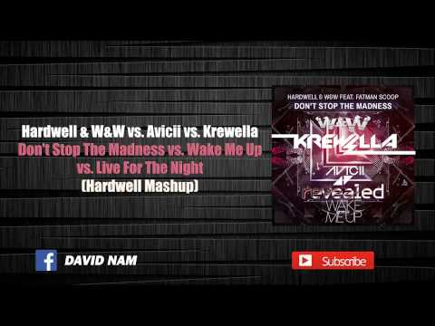 Don't Stop The Madness Vs. Wake Me Up Vs. Live For The Night (Hardwell Mashup)
