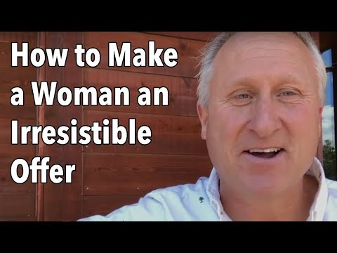 How to Make a Woman an Irresistible Offer