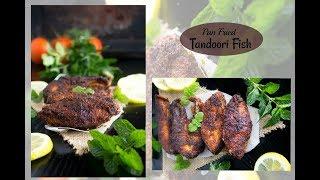 Pan Fried Tandoori Fish