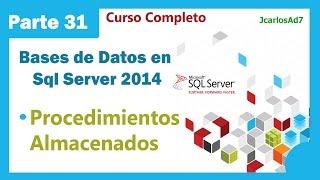 Procedimientos Almacenados (31-35) Bases de Datos en Microsoft Sql Server 2014