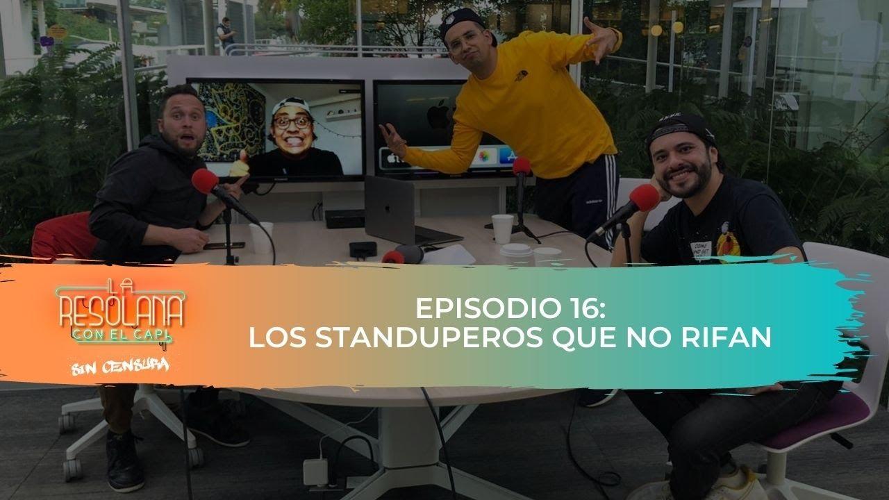 La Resolana Sin Censura | Episodio 16 | Los standuperos que no rifan