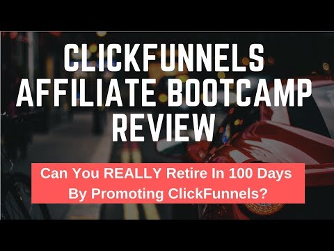 ClickFunnels Affiliate Bootcamp Review (RETIRE IN 100 DAYS?!)