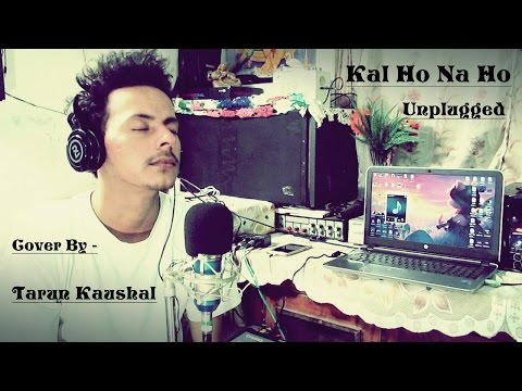 Kal Ho Na Ho | Shahrukh Khan | Saif | Preity | Unplugged | Reprise Version | Cover By Tarun Kaushal