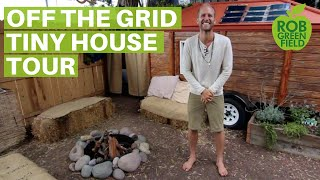 Off The Grid In A Tiny House With Rob Greenfield