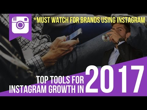 Instagram Growth Tips in 2017: Top Tools To Organically Grow Your Instagram for Business or Personal
