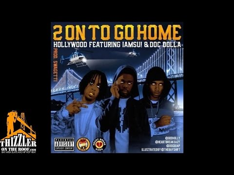 Hollywood AOB ft. Iamsu!, Doc Dolla - 2 On To Go Home [Prod. Swagetti] [Thizzler.com]