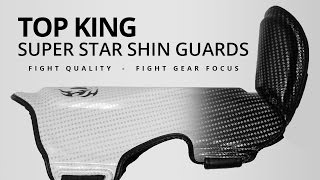 Top King Super Star Shin Guards - Fight Gear Focus Mini Review
