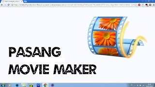 download dan memasang movie maker di windows 7