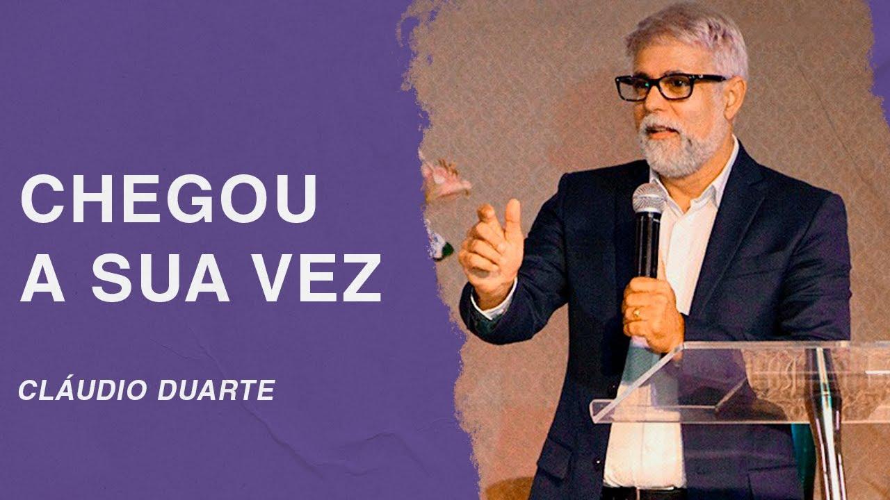 Cláudio Duarte | Chegou  a sua vez