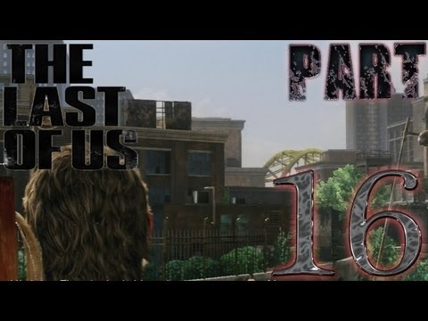 The Last Of Us Game Walkthrough/Playthrough Part 16 TO THE BRIDGE (PS3)