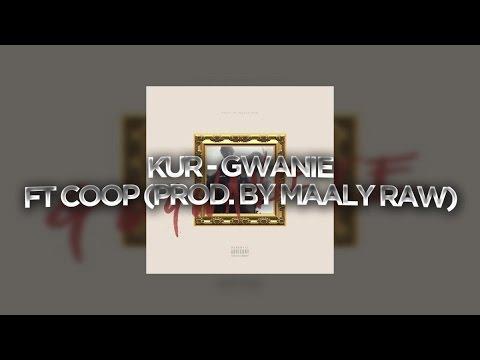 Kur - Gwanie Ft Coop (Prod. by Maaly Raw)