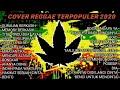 RGGAE TERBAIK 2020  Kumpulan lagu reggae cover terpopuler 2020