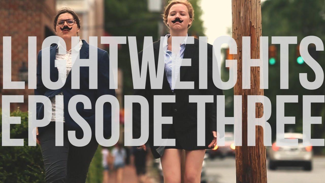 LIGHTWEIGHTS: EPISODE THREE