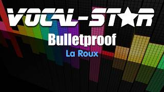 La Roux Bulletproof (Karaoke Version) with Lyrics HD Vocal-Star Karaoke
