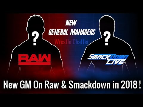 New General Manger On Raw & Smackdown Live ? New GM 2018 !