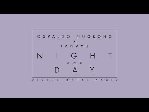 Osvaldo Nugroho X Tanayu - Night And Day (Wiyana Sakti Remix)