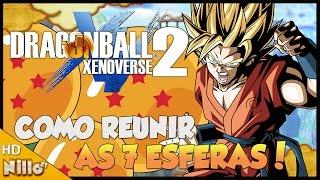 DRAGON BALL XENOVERSE 2, Dicas #2 Como conseguir RÁPIDO as 7 Esferas do Dragão! - Nillo21.
